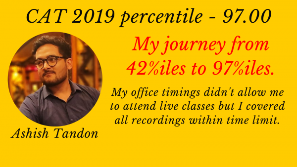My journey started with a 42 percentile in my first mock and in CAT 2019, I got 97 percentiles. Miracles do happen if you work hard. Here's my journey with EG.