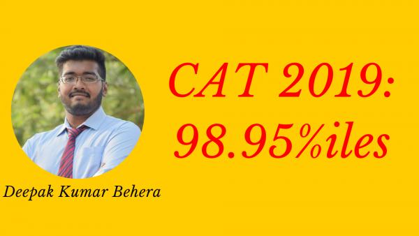Preparation journey for CAT 2019 by Deepak Kumar behera | CAT 2019 Percentile – 98.95.
