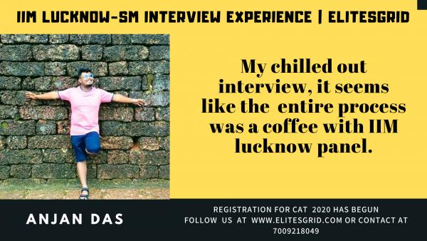 IIM lucknow SM interview experience by Anjan | CAT | Elites grid
